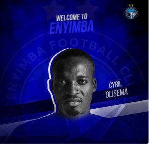 Enyimba sign Cyril Olisema from Akwa United